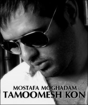 Mosatafa Moghaddam - Tamomesh Kon
